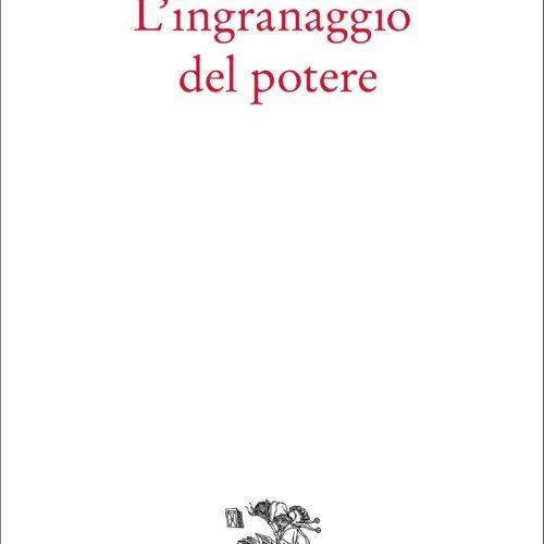 """LA RIVOLUZIONE SILENZIOSA DELLA TECNOCRAZIA. """"L'INGRANAGGIO DEL POTERE"""" DI LORENZO CASTELLANI"""