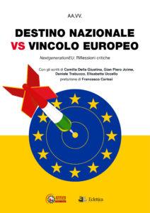 Libro DESTINO NAZIONALE VS VINCOLO EUROPEO | Istituto Stato e Partecipazione
