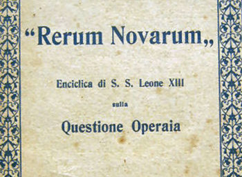 """I 130 ANNI DELLA """"RERUM NOVARUM"""". LA NASCITA DELLA DOTTRINA SOCIALE"""